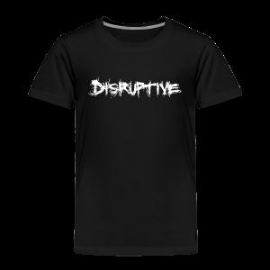 Toddler's Disruptive T-Shirt - Toddler Premium T-Shirt