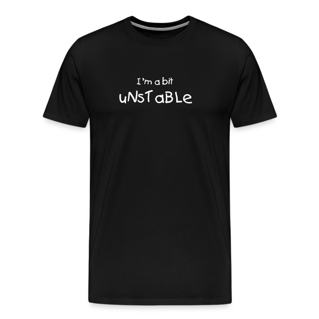 "Men's ""Unstable"" T-Shirt"