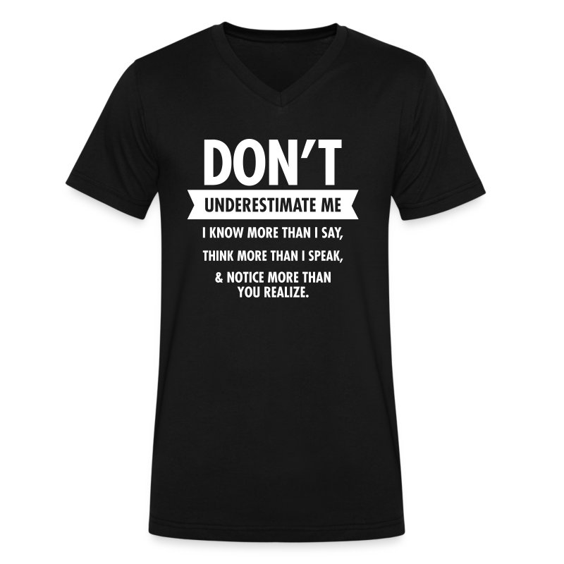 Don 39 t underestimate me t shirt spreadshirt for Products that don t exist