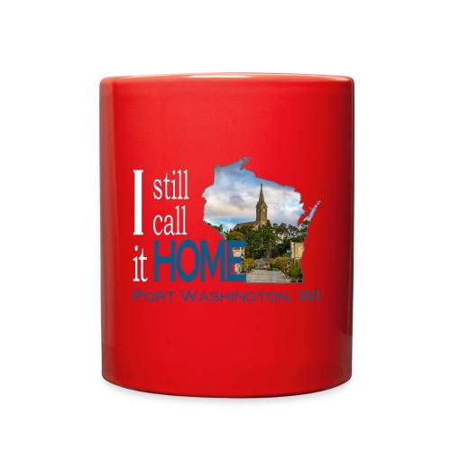 I Still Call it Home Port Washington, St Mary's Mug - Full Color Mug