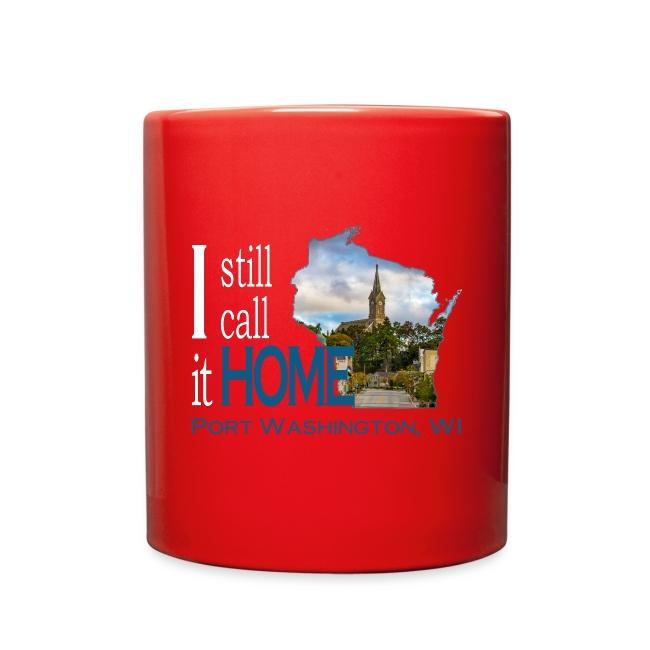 I Still Call It Home Port Washington St Mary S Mug Full Color Mug