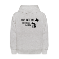 Sweatshirts ~ Kids' Hoodie ~ I Live in Texas but I Love the Real D