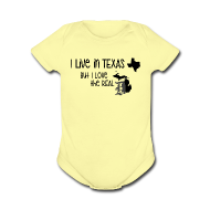 Baby Bodysuits ~ Baby Short Sleeve One Piece ~ I Live in Texas but I Love the Real D