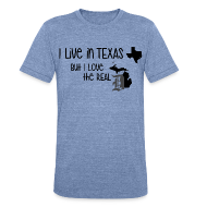 T-Shirts ~ Unisex Tri-Blend T-Shirt by American Apparel ~ I Live in Texas but I Love the Real D