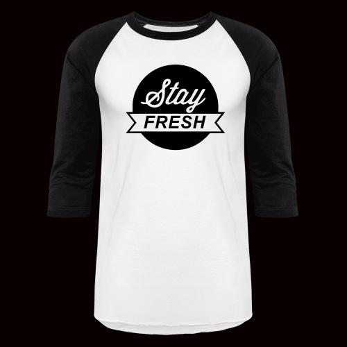 Staying Fresh - Baseball T-Shirt