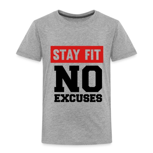 Stay Fit - Toddler Premium T-Shirt