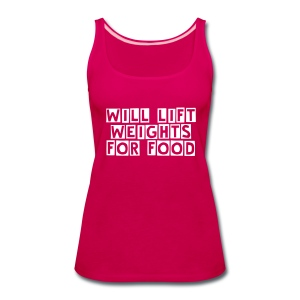 Will Lift Weights For Food - Women's Premium Tank Top