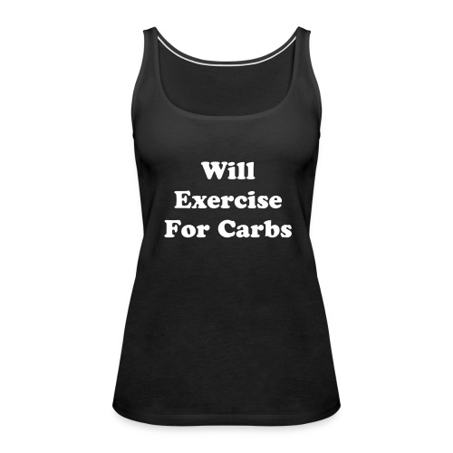 Will Exercise For Carbs - Women's Premium Tank Top