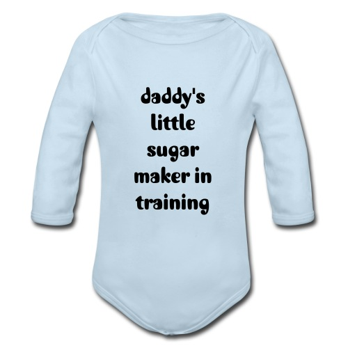 Daddy's little sugar maker - Organic Long Sleeve Baby Bodysuit