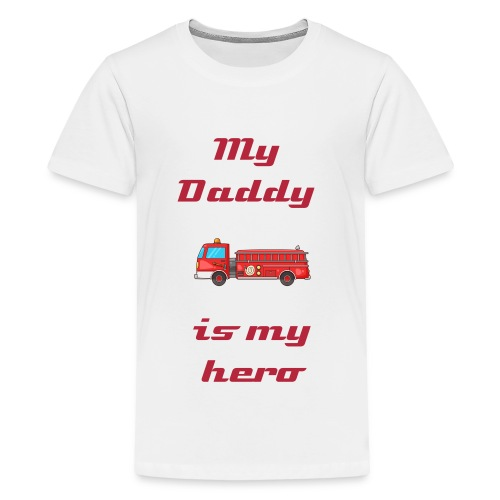 My Daddy is my hero - Kids' Premium T-Shirt