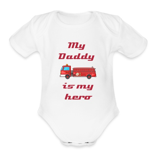 My Daddy is my hero - Organic Short Sleeve Baby Bodysuit