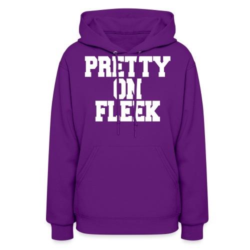 on fleek - Women's Hoodie