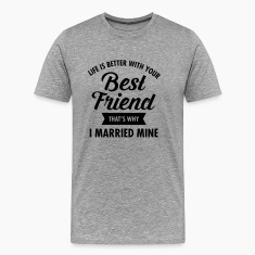 Life Is Better WIth Your Best Friend T-Shirts