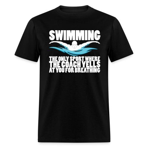 Swimming: Coach Yells At You For Breathing - Men's Gildan T-Shirt - Men's T-Shirt