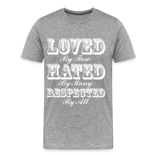 Loved Hated Respected Tee - Men's Premium T-Shirt