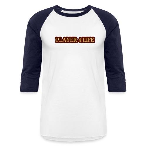 Player 4 Life - Baseball T-Shirt