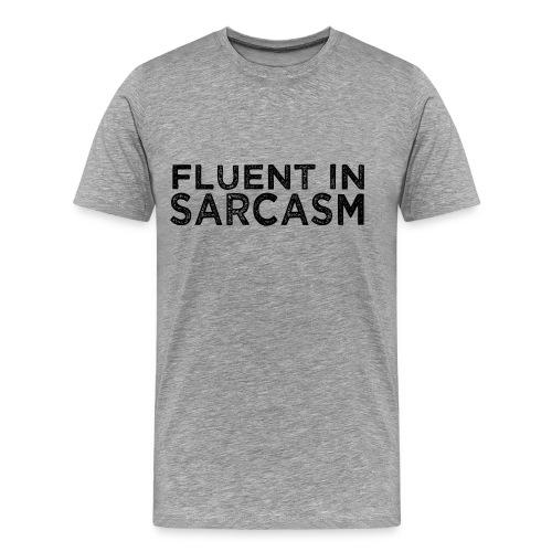 Fluent in Sarcasm shirt - Men's Premium T-Shirt