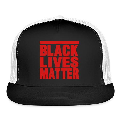 Black lIves matter collection from Drop musik ent - Trucker Cap