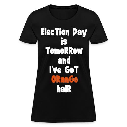 Orange-hair Election Day (w) - Women's T-Shirt