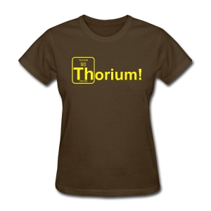 Thorium! b f - Women's T-Shirt