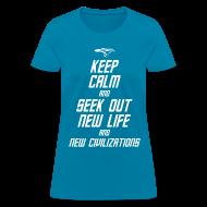 Women's T-Shirts ~ Women's T-Shirt ~ Keep Calm and Seek Out New Life and New Civilizations - STAR TREK t shirt