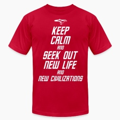 Keep Calm and Seek Out New Life and New Civilizati
