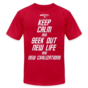 Keep Calm and Seek Out New Life and New Civilizations - STAR TREK t shirt - Men's T-Shirt by American Apparel