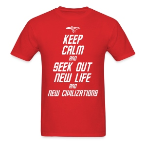 Keep Calm and Seek Out New Life and New Civilizations - STAR TREK t shirt - Men's T-Shirt
