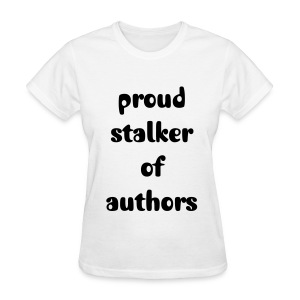 Author Stalker Shirt - Women's T-Shirt