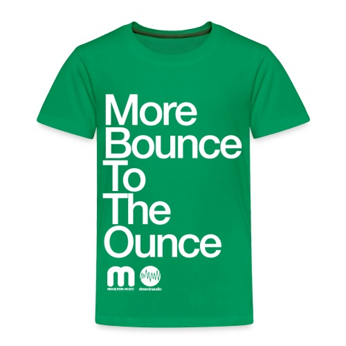 Kids' More Bounce Tp The Ounce - Toddler Premium T-Shirt