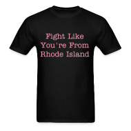 T-Shirts ~ Men's T-Shirt ~ Fight Like a Rhode Islander