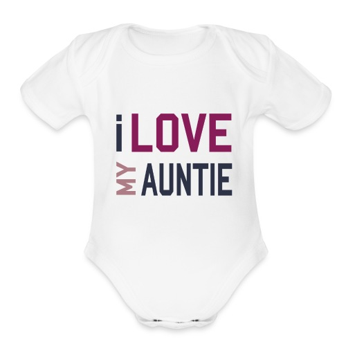I love my Auntie Onsie - Organic Short Sleeve Baby Bodysuit