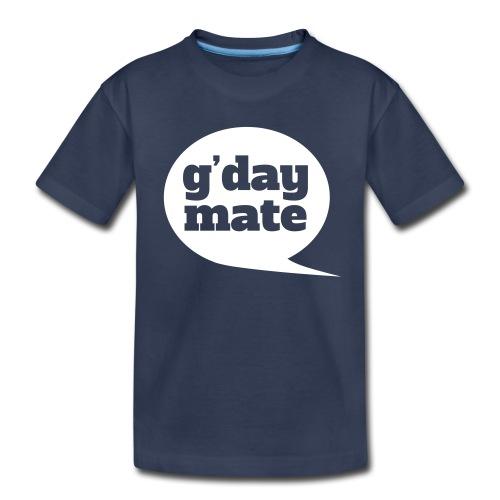 Good Day Mate - Kids' Premium T-Shirt