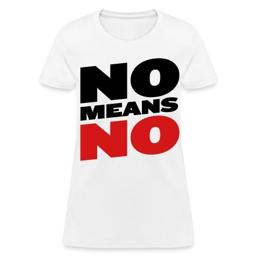 No Means No - Women's T-Shirt