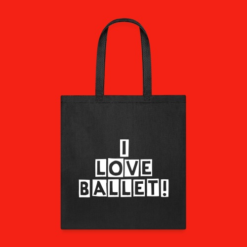 I LOVE BALLET! TOTE - Tote Bag