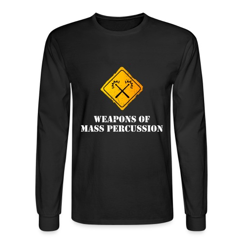 Weapons of Mass Percussion - Men's Long Sleeve T-Shirt