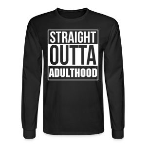 Straight Outta Adulthood Long Sleeved - Black - Men's Long Sleeve T-Shirt