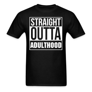 Straight Outta Adulthood Tee - Black - Men's T-Shirt