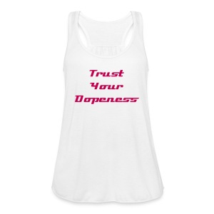 Dope tank - Women's Flowy Tank Top by Bella