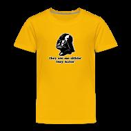Baby & Toddler Shirts ~ Toddler Premium T-Shirt ~ Darth Vader They See Me Sithin' - Toddler Premium T-Shirt