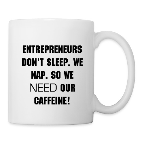 Entrepreneur's Don't Sleep Mug - Coffee/Tea Mug