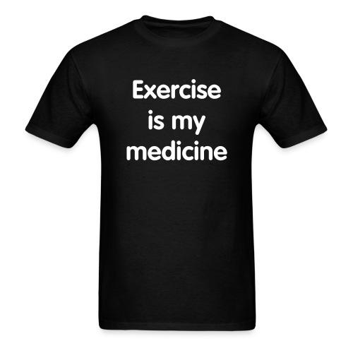 Mens exercise is my medicine tshirt - Men's T-Shirt