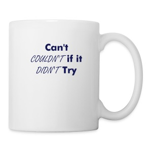 can't couldn't if it didn't try - Coffee/Tea Mug