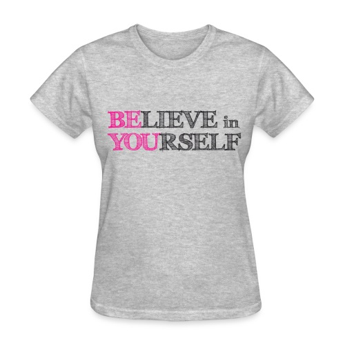 Believe in Yourself T-shirt - Women's T-Shirt