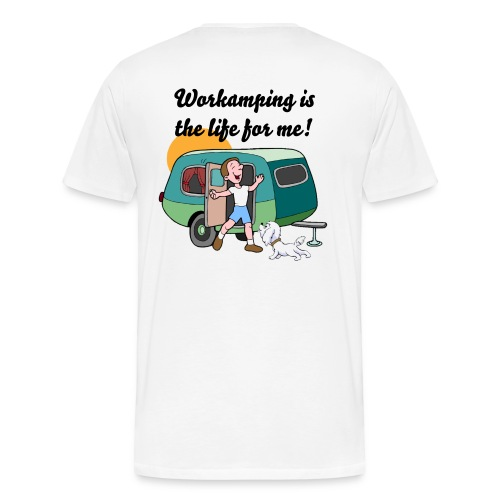 Mens Workamping is the Life - Men's Premium T-Shirt