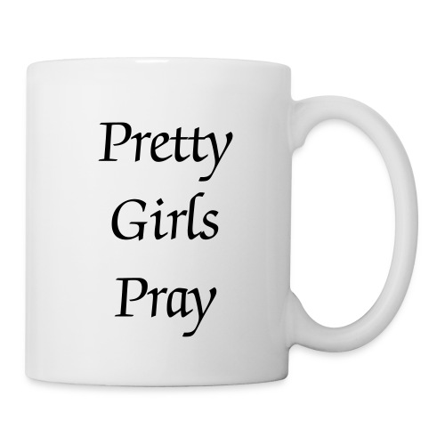 Pretty Girls Pray Mug - Coffee/Tea Mug