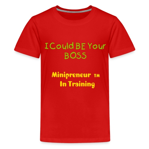 I Could Be Your Boss - Kids' Premium T-Shirt
