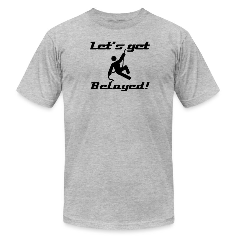 Let's get Belayed! - Men's T-Shirt by American Apparel