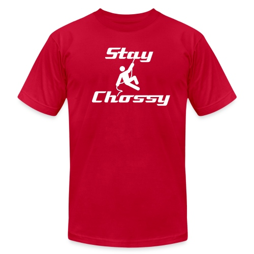 Stay Chossy - Men's T-Shirt by American Apparel