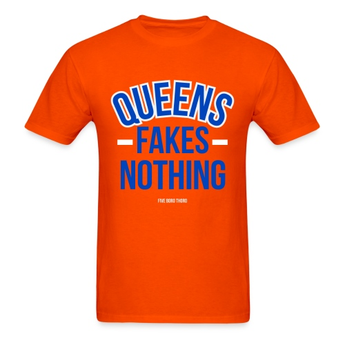 Queens Fakes Nothing - Men's T-Shirt
